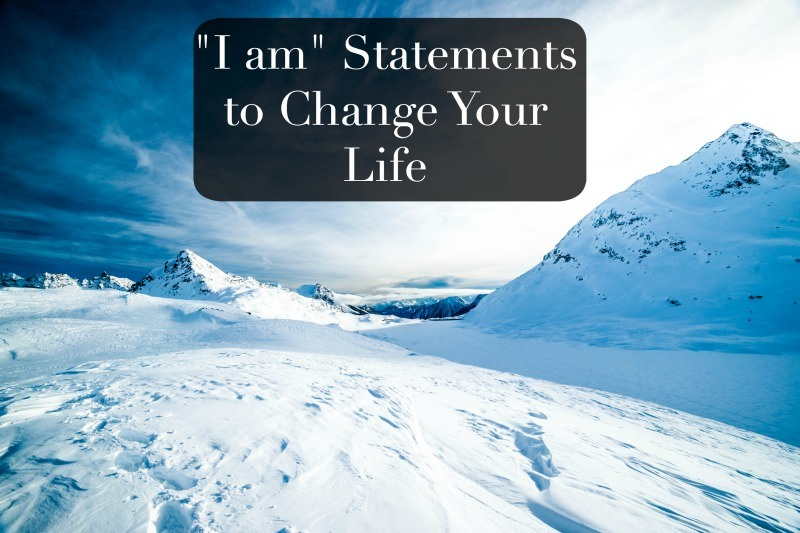 i am statements to change your life