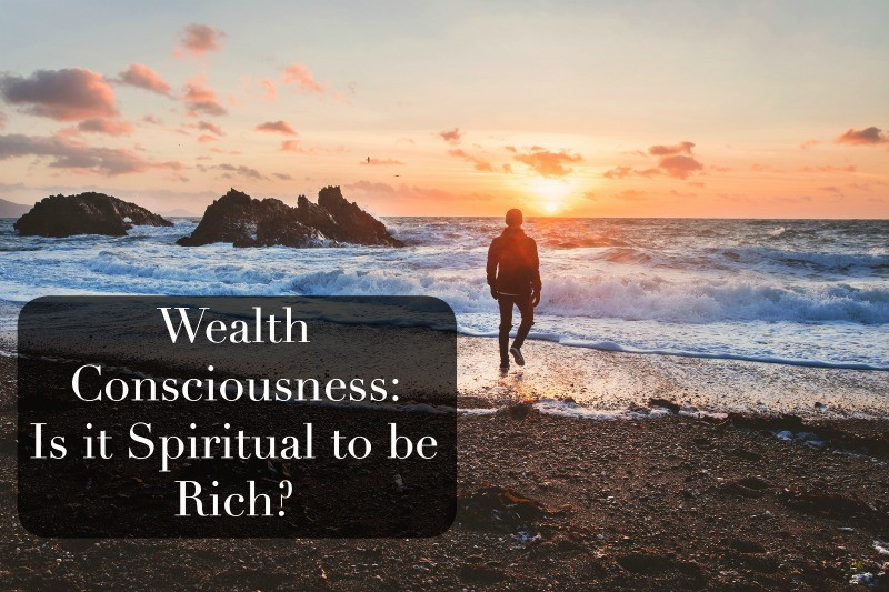 wealth conscious spiritual to be rich