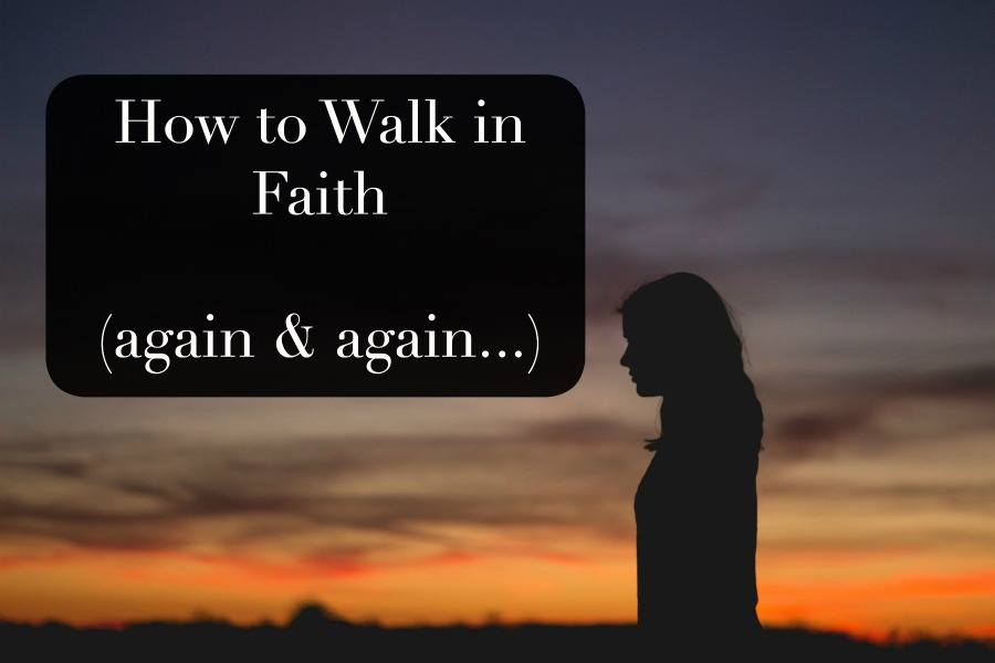 how to walk in faith